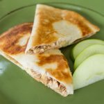 Chicken, Apple & Brie Quesadillas